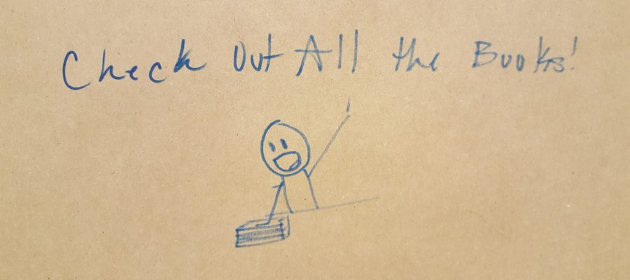 "Marker drawing of a stick figure person with a stack of books, declaring ""Check out all the books!"""